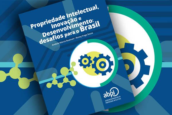 Propriedade Intelectual, Inovação e Desenvolvimento: Desafios para o Brasil