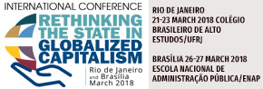 International Conference RETHINKING THE STATE IN GLOBALIZED CAPITALISM Rio de Janeiro, 21-23 March 2018 Brasília, 26-27 March 2018